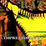 Raz L'imprévisible Pt 5 (Mixtape)