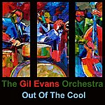 The Gil Evans Orchestra Out Of The Cool