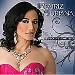 Beatriz Adriana Que No Me Faltes
