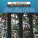 Mormon Tabernacle Choir The Lord's Prayer - The Beloved Choruses - The Lord Is My Shepherd