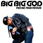 Richie Righteous Big Big God - Single