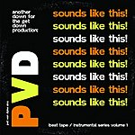 PVD Sounds Like This!