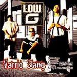 Low G Varrio Slang