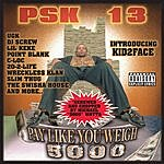 PSK-13 Pay Like You Weigh 5000 [Swishahouse Mix]
