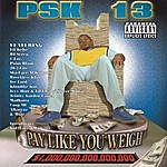 PSK-13 Pay Like You Weigh