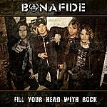 Bonafide Fill Your Head With Rock