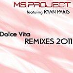 Ms. Project Dolce Vita (Feat. Ryan Paris) [Remixes 2011]