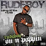 Rudeboy On N Poppin' - Single