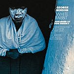 George Benson White Rabbit (Cti Records 40th Anniversary Edition - Original Recording Remastered)