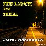 Yves Larock Until Tomorrow