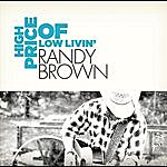 Randy Brown High Price Of Low Livin'