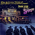 Spurs for Jesus Darkside Of The Saloon - Ep