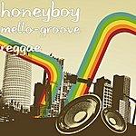 Honey Boy Mello-Groove Reggae
