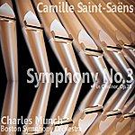 Charles Munch Saint-Saëns: Symphony No. 3 In C Minor