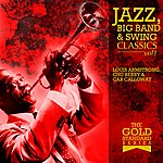 Chu Berry The Gold Standard Series - Jazz, Big Band & Swing Classics - Louis Armstrong, Chu Berry & Cab Calloway Vol1