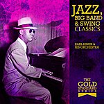 Earl Hines & His Orchestra The Gold Standard Series - Jazz, Big Band & Swing Classics - Earl Hines & His Orchestra