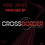 Mike James Pancake Ep