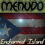 Menudo Enchanted Island