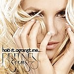 Britney Spears Hold It Against Me (Single)