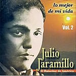 Julio Jaramillo Lo Mejor De MI Vida Vol. 2