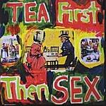Ian Stephen Tea First Then Sex