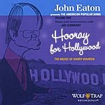 John Eaton John Eaton Presents The American Popular Song, Volume Five: The Music Of Harry Warren- Hooray For Hollywood