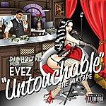 Eyez Dj Whoo Kid Presents Untouchable The Mixtape