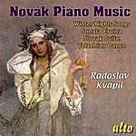 Radoslav Kvapil Vítezslav Novák: Piano Music