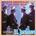 Los Originales De San Juan El Jardinero (14 Corridazos Para El Pueblo)