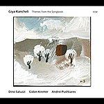 Dino Saluzzi Giya Kancheli: Themes From The Songbook