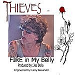 The Thieves Fire In My Belly (Rock And Roll Til The Day I Die)