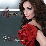 Myriam ¡regio Corazón, Alma Mexicana!