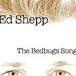 Ed Shepp The Bedbugs Song