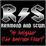 Raymond & Scum My Neighbor (The Bedroom Floor) - Single