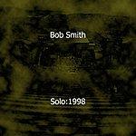 Bob Smith Solo:1998