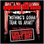 Raymond & Scum Nothing's Gonna Tear Us Apart (Love Theme From Stupid Teenagers Must Die!) - Single