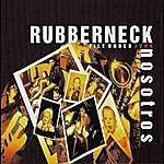 Rubberneck Nosotros