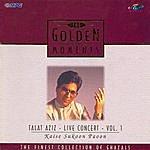 Talat Aziz T.G.M - Talat Aziz - Live Concert - Vol - I