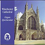 David Hill Winchester Cathedral Organ Spectacular