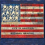 Michael Hearne Life In America