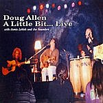 Doug Allen A Little Bit... Live