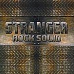 Stranger Rock Solid