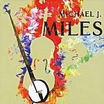 Michael J. Miles Collage