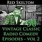 Red Skelton Red Skelton Program, Vol. 2 - 50 Vintage Comedy Radio Episodes