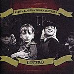 Lucero Rebels, Rogues & Sworn Brothers