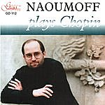 Emile Naoumoff Emil Naoumoff Plays Frederic Chopin