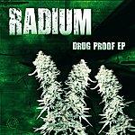 Radium Drug Proof Ep