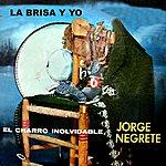 Jorge Negrete La Brisa Y Yo