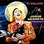 Jorge Negrete El Gallero