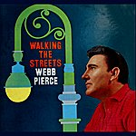 Webb Pierce Walking The Streets